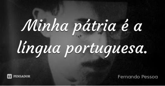 Fernando Pessoa minha pátria é a língua portuguesa