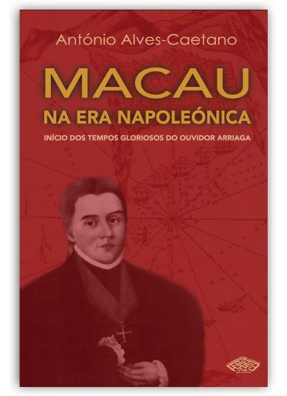 Antonio Alves Caetano Macau na Era Napoleónica_Capa